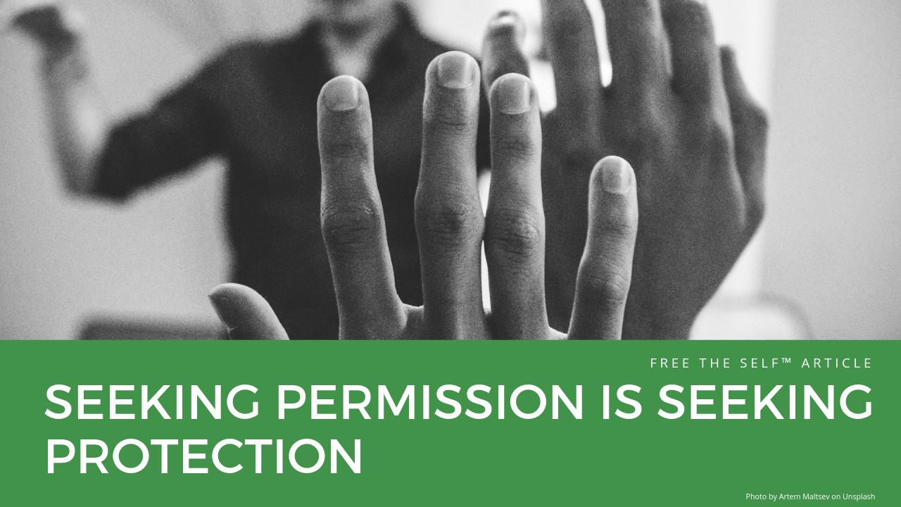 Seeking Permission is Seeking Protection